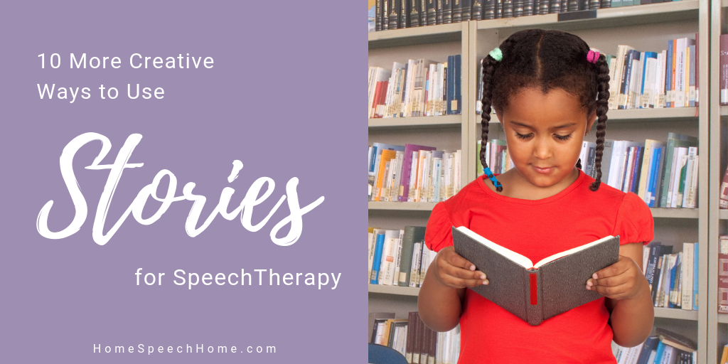 10 more creative ways to use stories in speech therapy