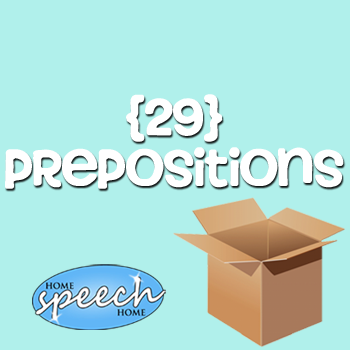 29 Prepositions for Speech Therapy Practice