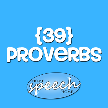 39 Proverbs for Speech Therapy Practice