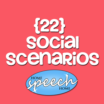 22 Social Scenarios for Speech Therapy Practice