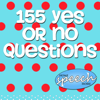 155 Yes or No Questions for Speech Therapy Practice