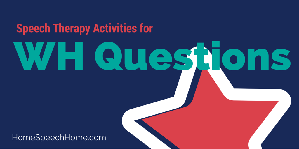Speech Therapy Activities for WH Questions