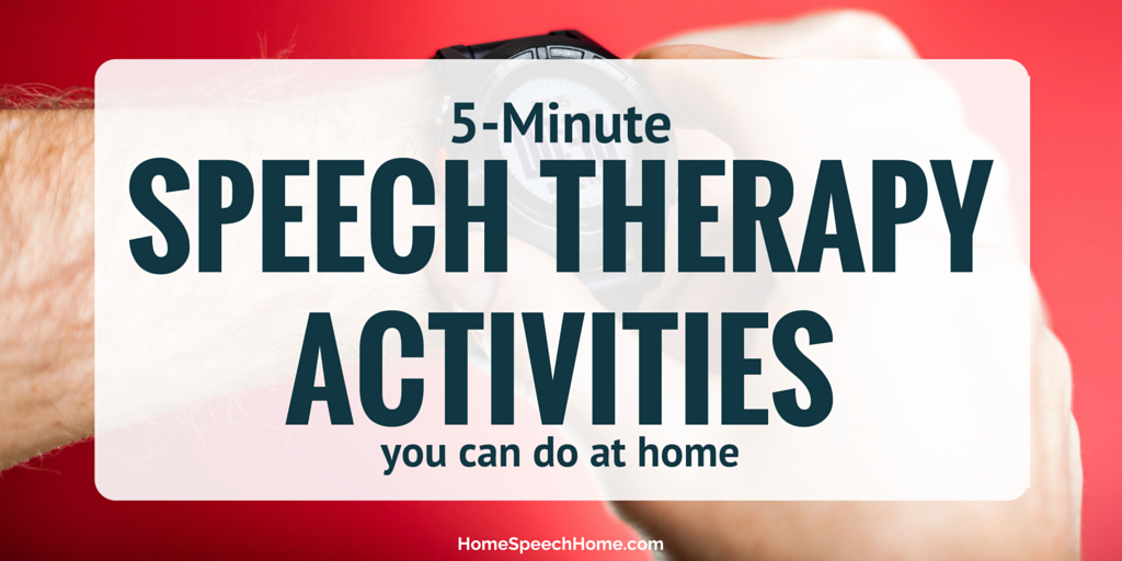 Twenty 5-Minute Speech Therapy Activities You Can Do at Home