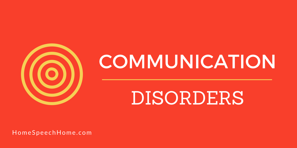 Communication Disorders 101: The Simplified Version