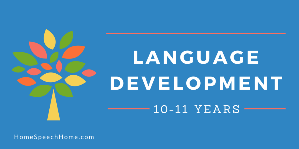 Language Development in Children 10-11 Years What You Can Expect