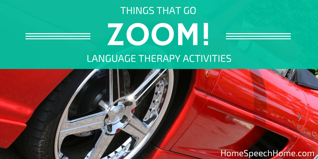 Things that Go Zoom! Therapy Activities for Receptive & Expressive Language