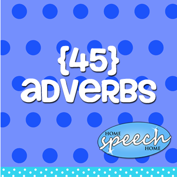 45+ Adverbs for Speech Therapy Practice