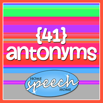41 Antonyms for Speech Therapy Practice