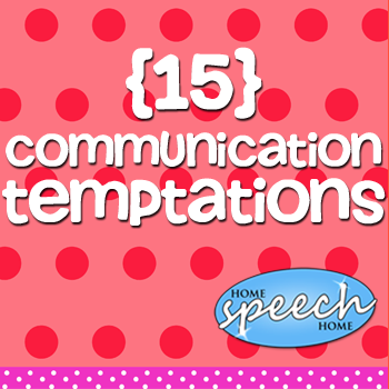 15 Communication Temptations for Early Language Development