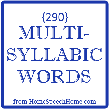 290+ Multisyllabic Words for Speech Therapy Practice