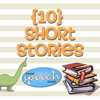 10 Short Stories for Speech Therapy Practice