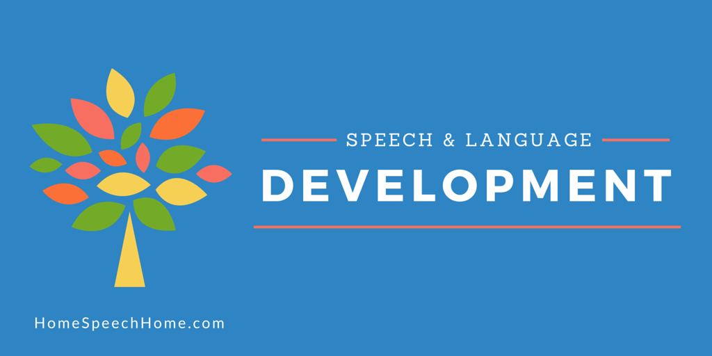 Speech and Language Development Information | HomeSpeechHome.com