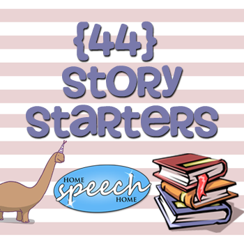 44 Story Starters for Speech Therapy Practice