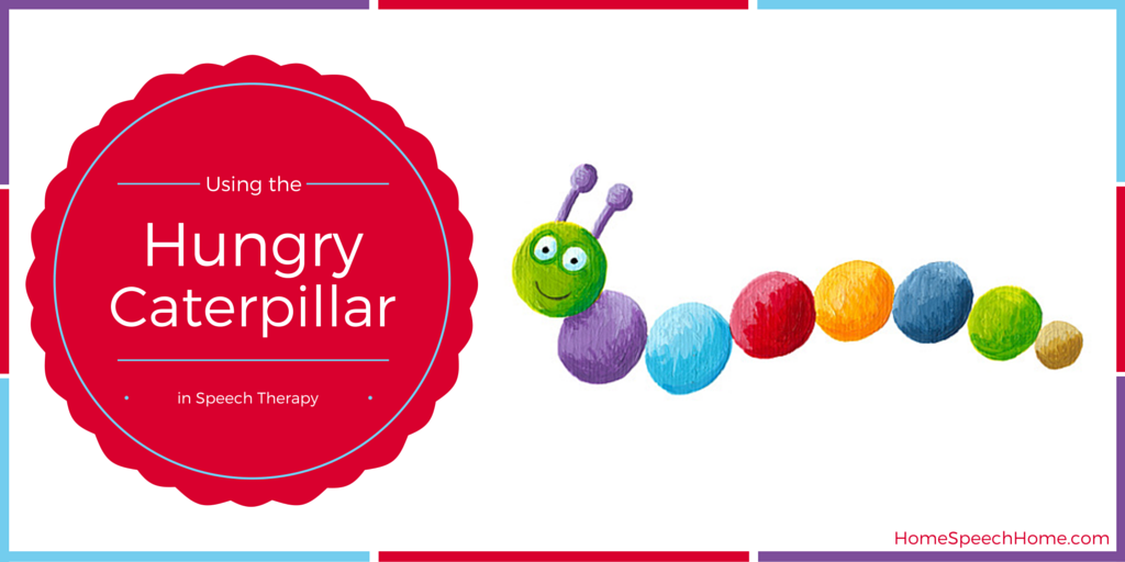 The Very Hungry Caterpillar in Speech Therapy