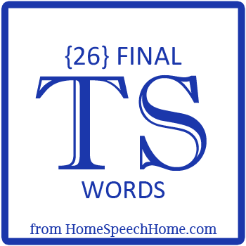 26 Final TS Words for Speech Therapy Practice
