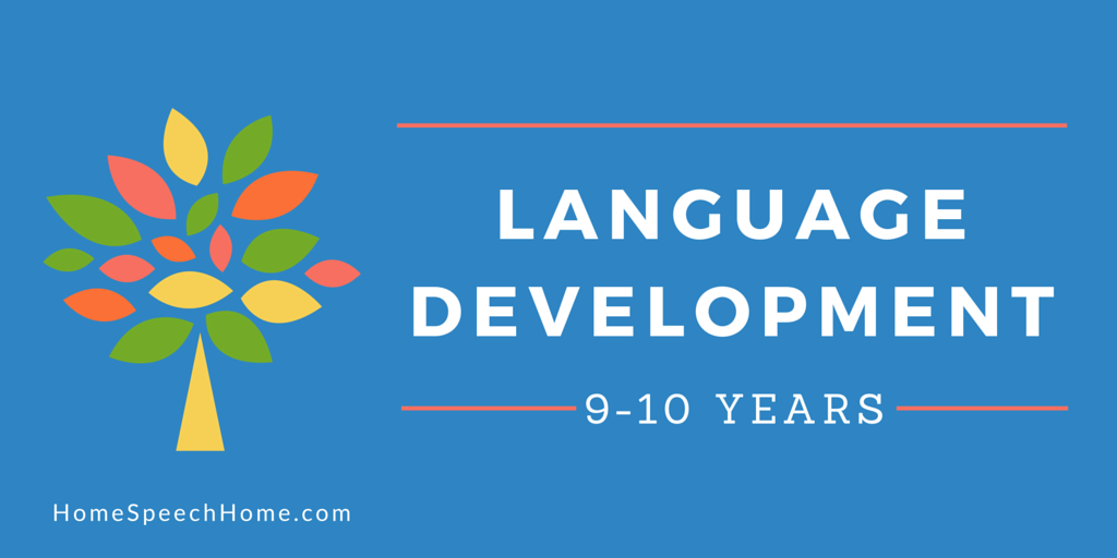 Language Development in Children 9-10 Years What To Expect