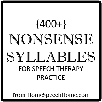 400+ Nonsense Syllables forSpeech Therapy Practice