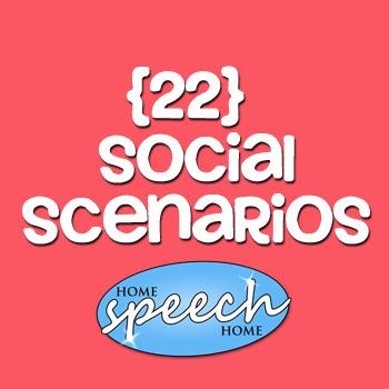 22 Social Scenarios for Speech Therapy Practice